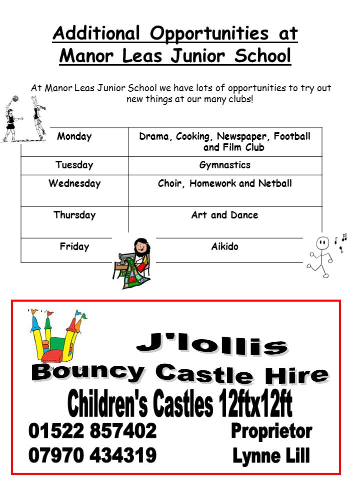Additional Opportunities at Manor Leas Junior School At Manor Leas Junior School we have lots of opportunities to try out new things at our many clubs.