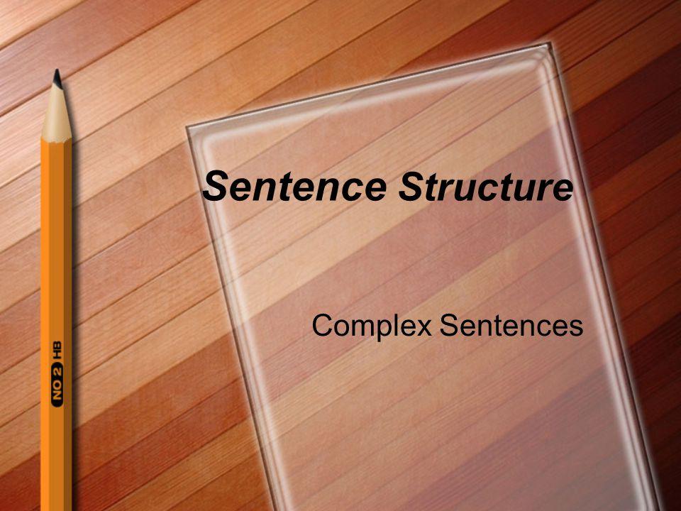 Sentence Structure Complex Sentences