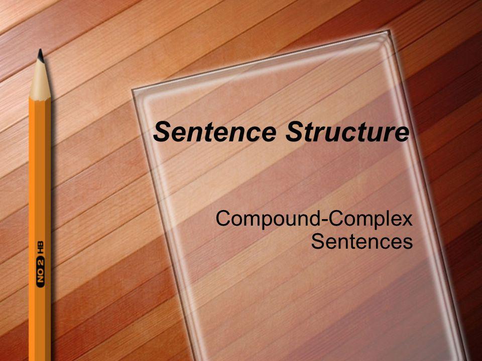 Sentence Structure Compound-Complex Sentences