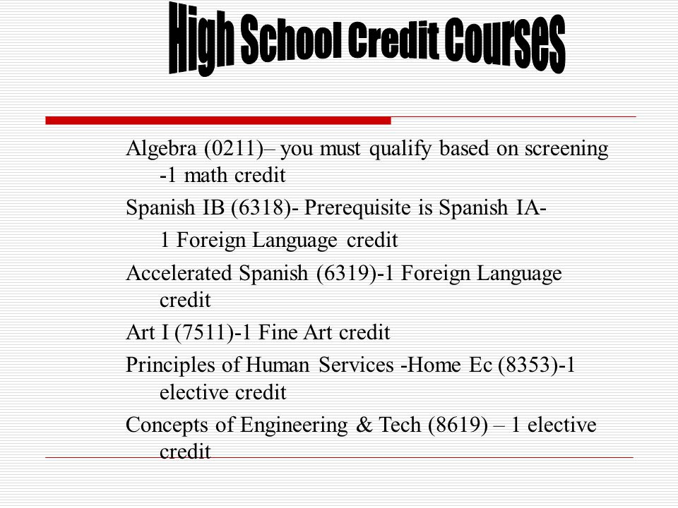  High School Credit classes will go on a High School Transcript.