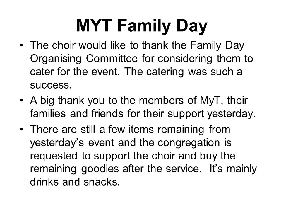 The choir would like to thank the Family Day Organising Committee for considering them to cater for the event.