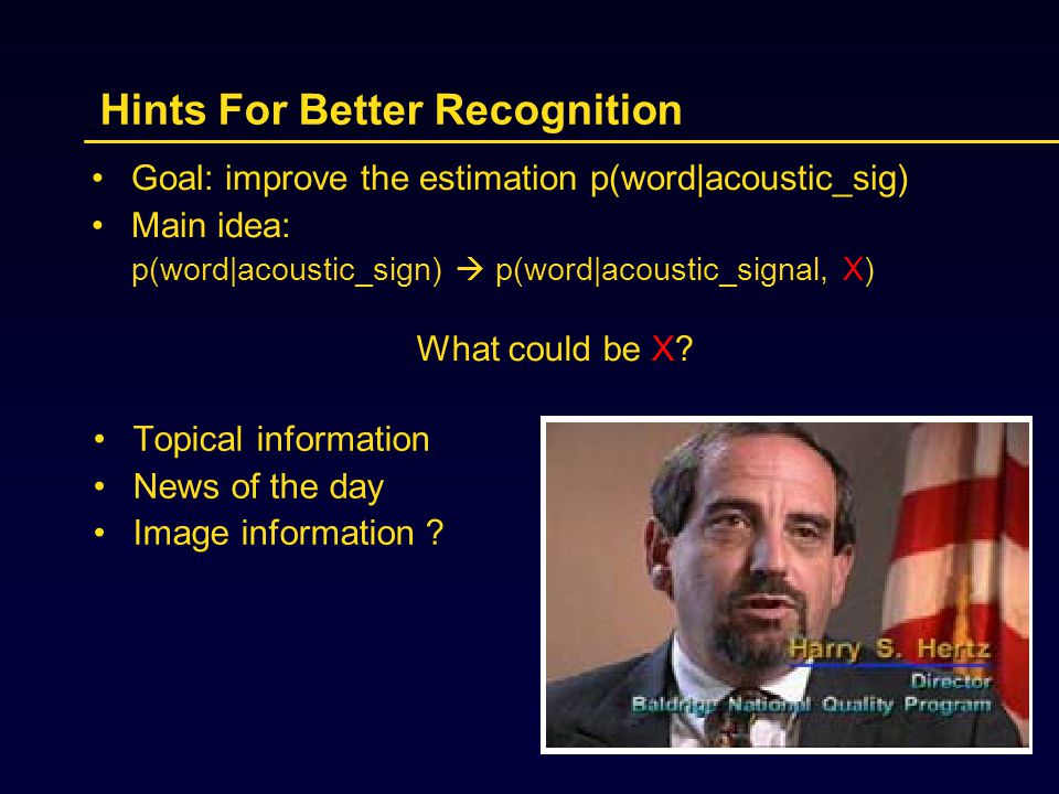 Hints For Better Recognition Topical information News of the day Image information .