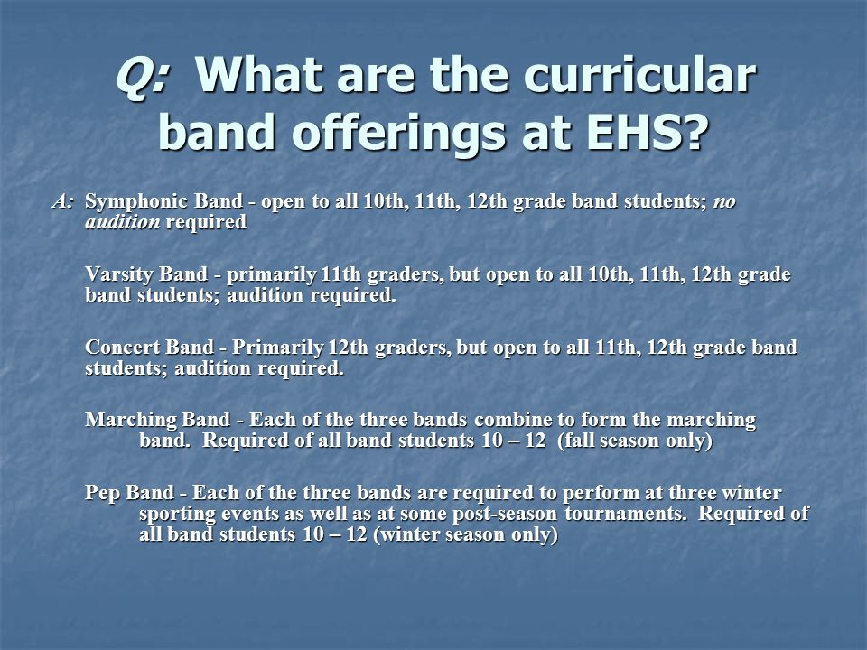 Q: What are the curricular band offerings at EHS.