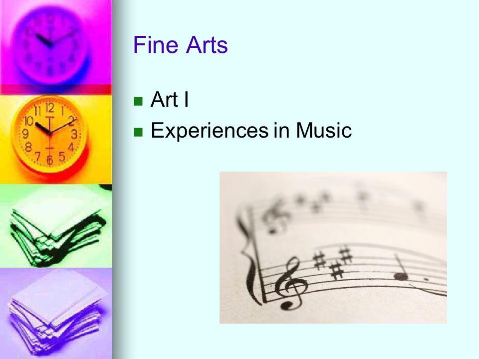 Fine Arts Art I Experiences in Music