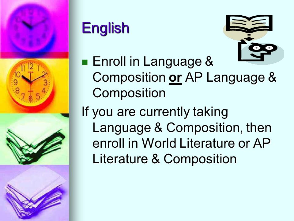 English Enroll in Language & Composition or AP Language & Composition Enroll in Language & Composition or AP Language & Composition If you are current