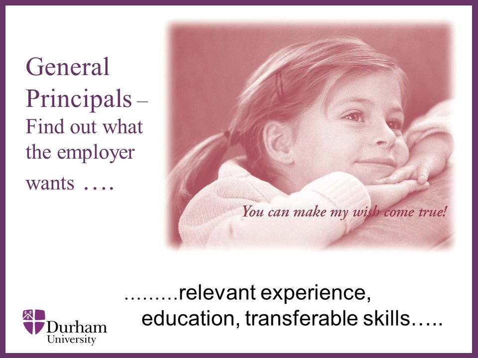 ∂ General Principals – Find out what the employer wants ….