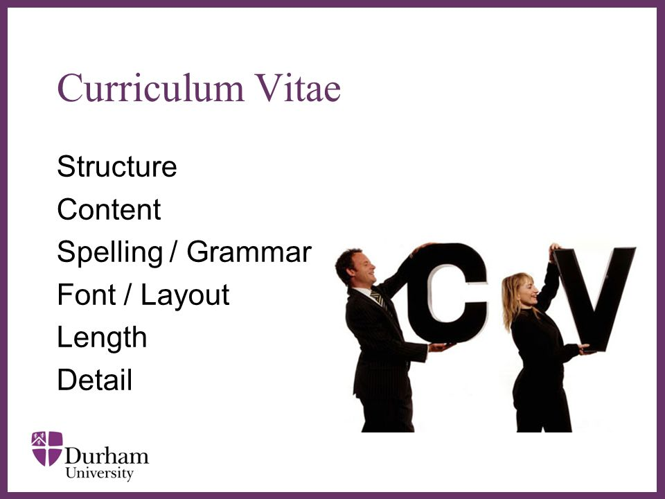 ∂ Curriculum Vitae Structure Content Spelling / Grammar Font / Layout Length Detail