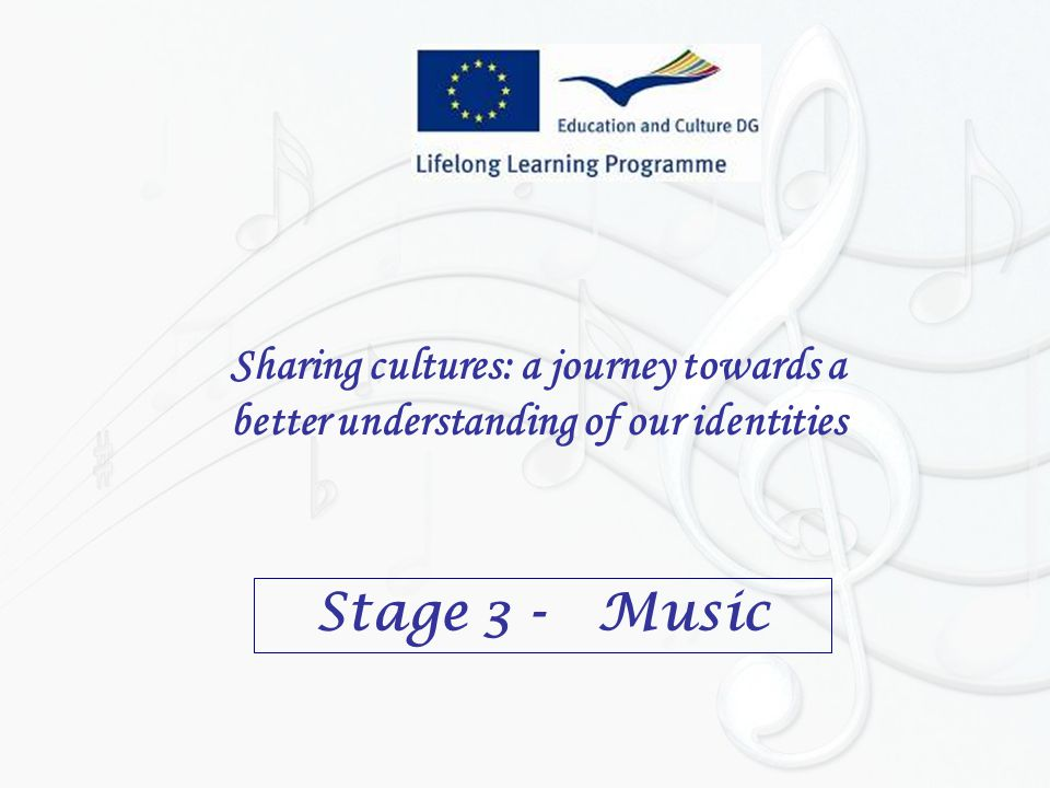 Sharing cultures: a journey towards a better understanding of our identities Stage 3 - Music
