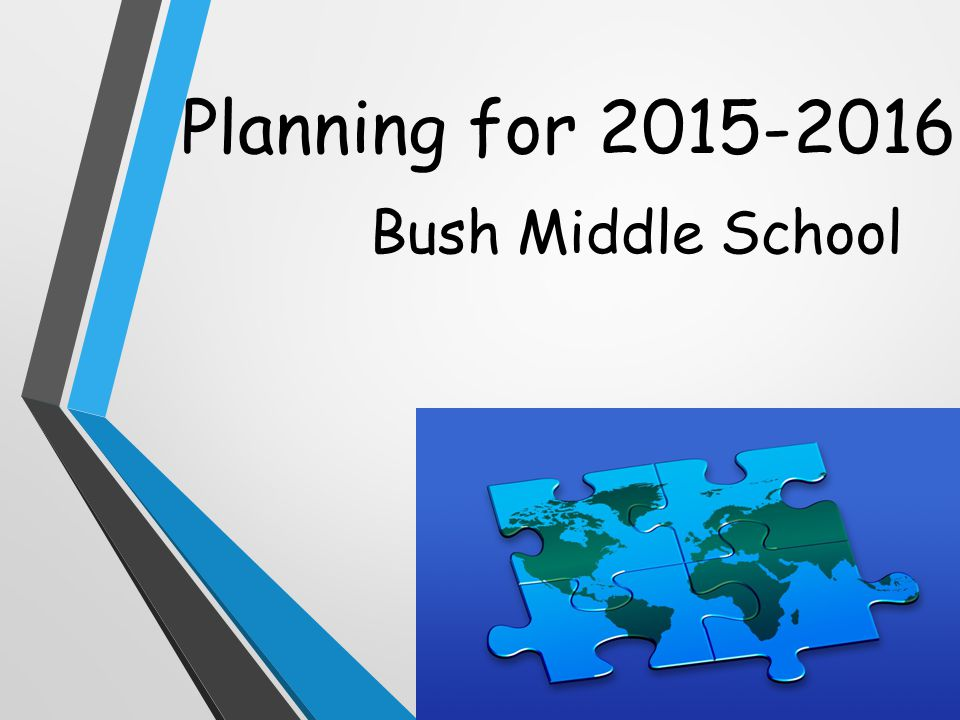 Planning for 2015-2016 Bush Middle School