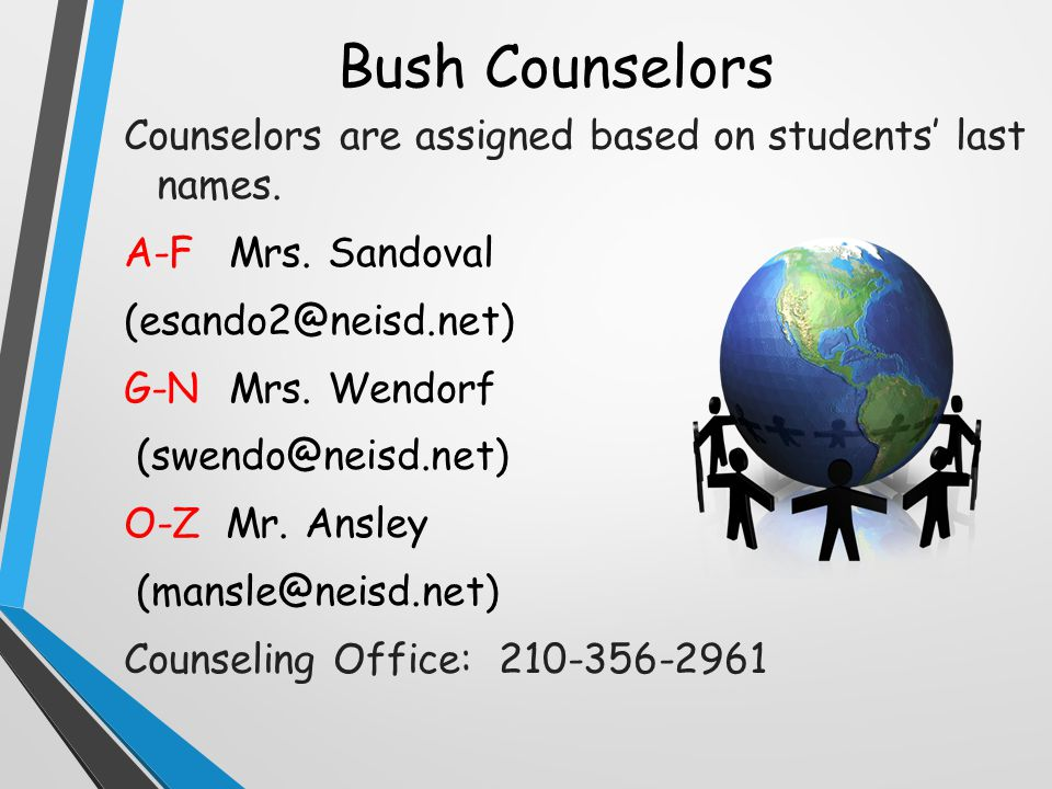 Bush Counselors Counselors are assigned based on students' last names.