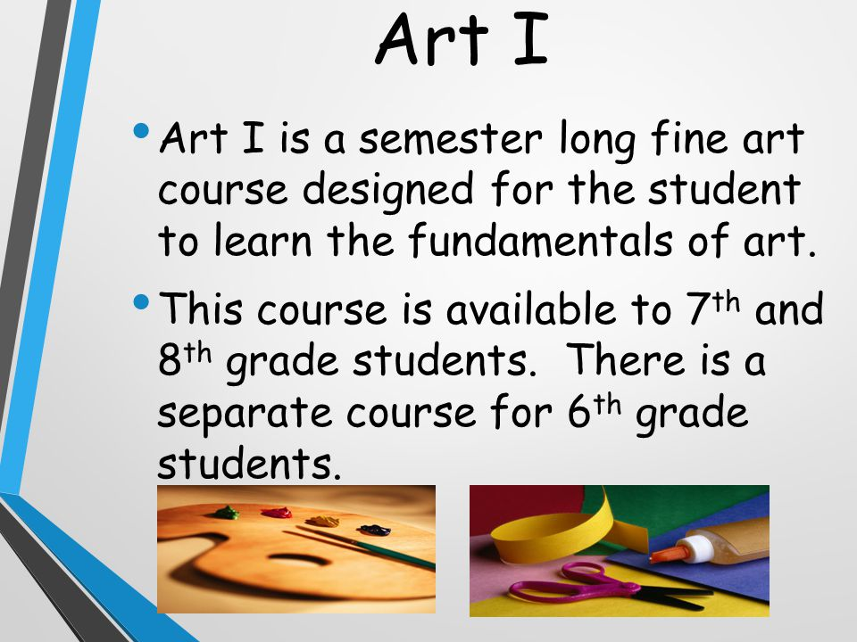 Art I Art I is a semester long fine art course designed for the student to learn the fundamentals of art.