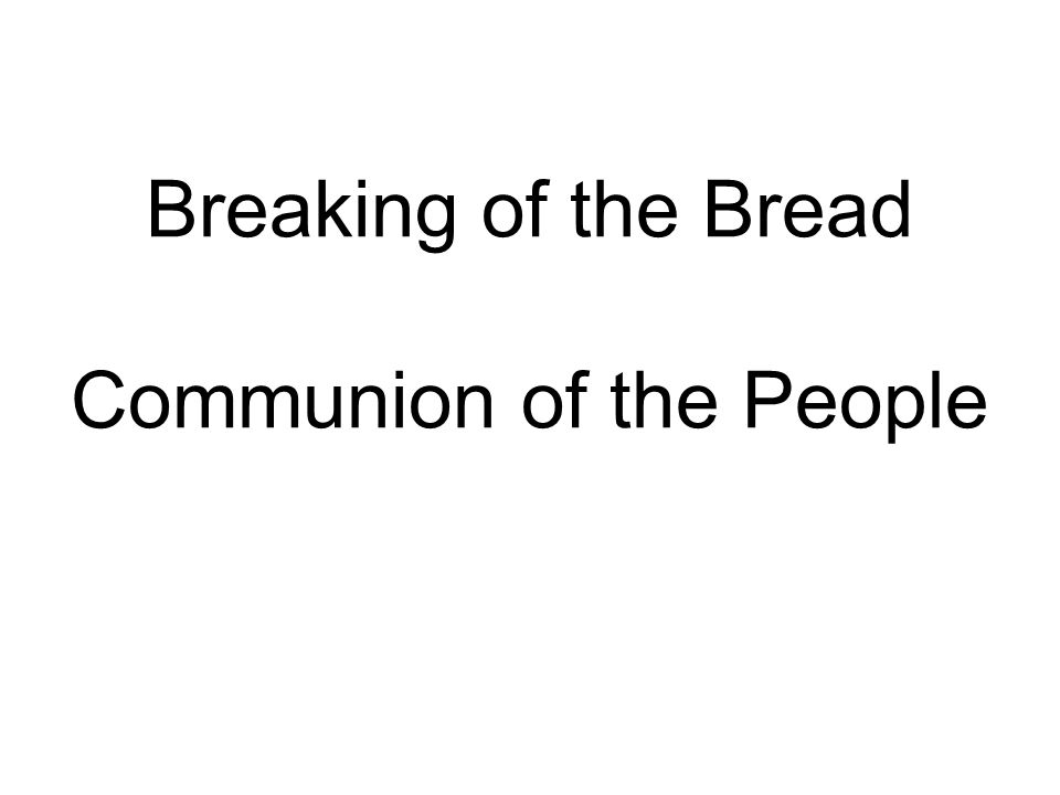 Breaking of the Bread Communion of the People