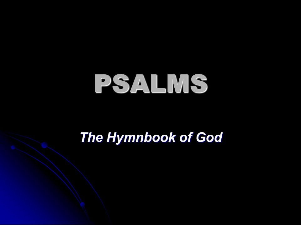 PSALMS The Hymnbook of God
