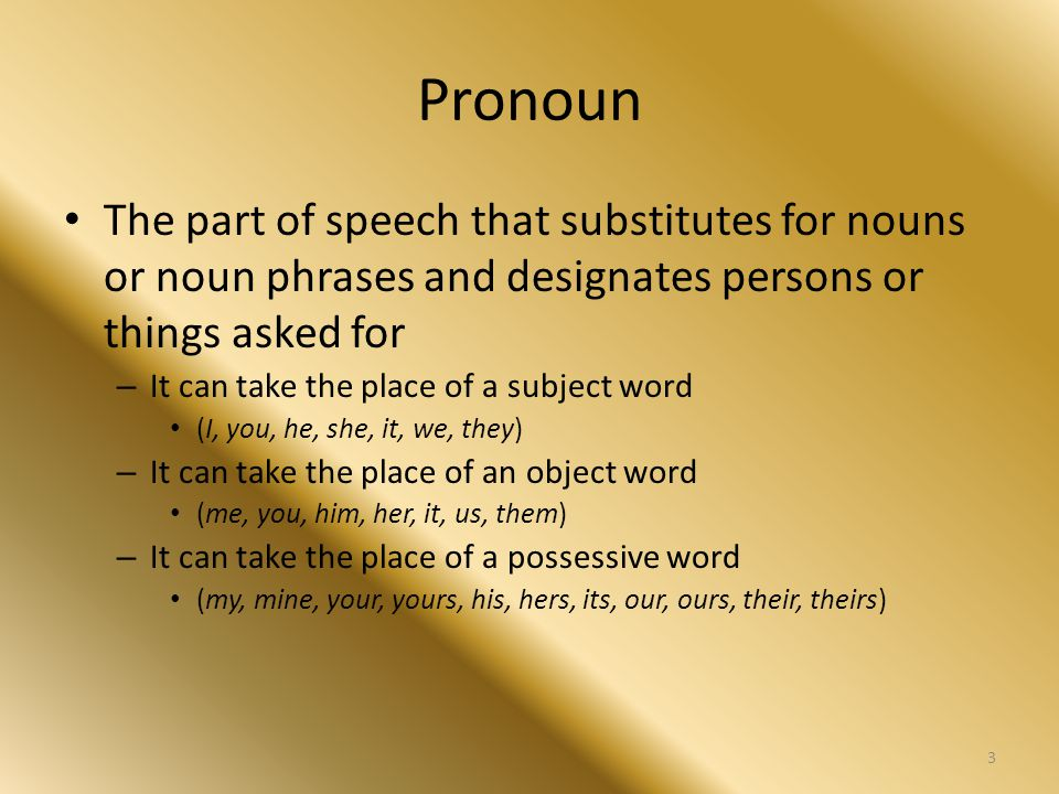 Pronoun Pro noun – for a noun NOUNFor the Noun (Pronoun) Kathyshe...