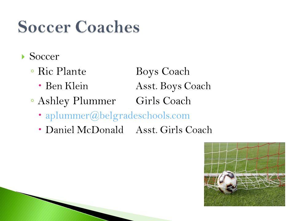  Soccer ◦ Ric PlanteBoys Coach  Ben KleinAsst.