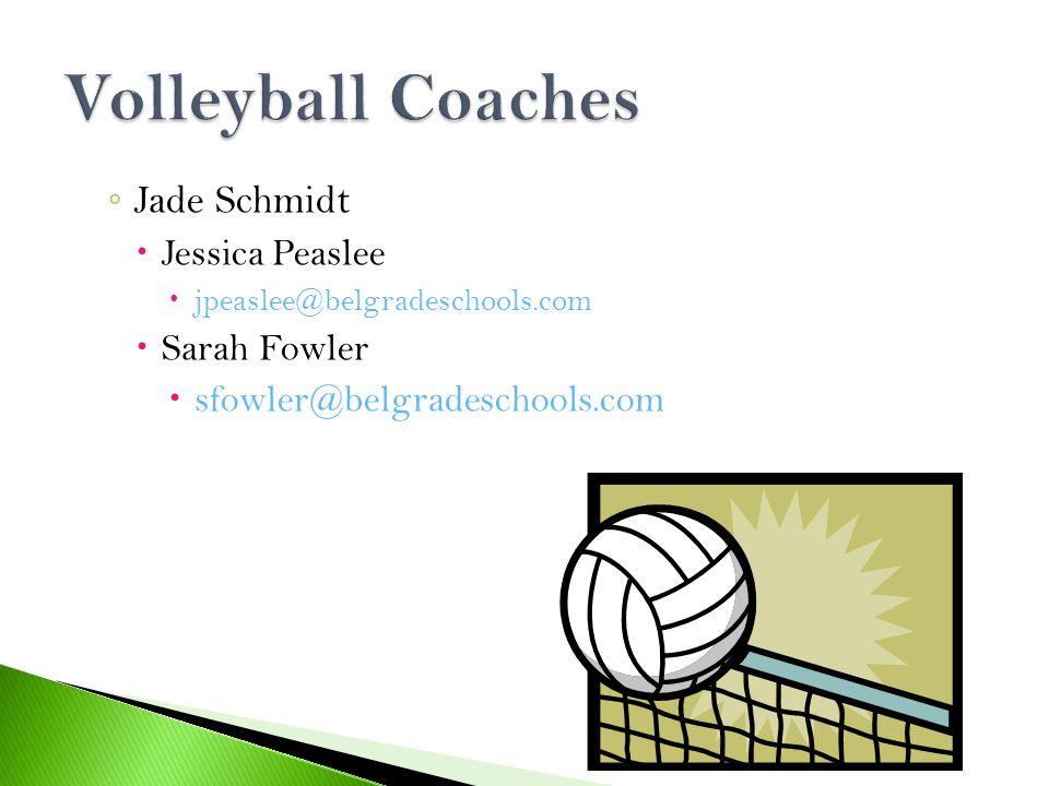 ◦ Jade Schmidt  Jessica Peaslee  jpeaslee@belgradeschools.com  Sarah Fowler  sfowler@belgradeschools.com