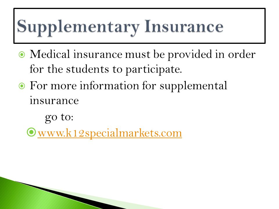  Medical insurance must be provided in order for the students to participate.