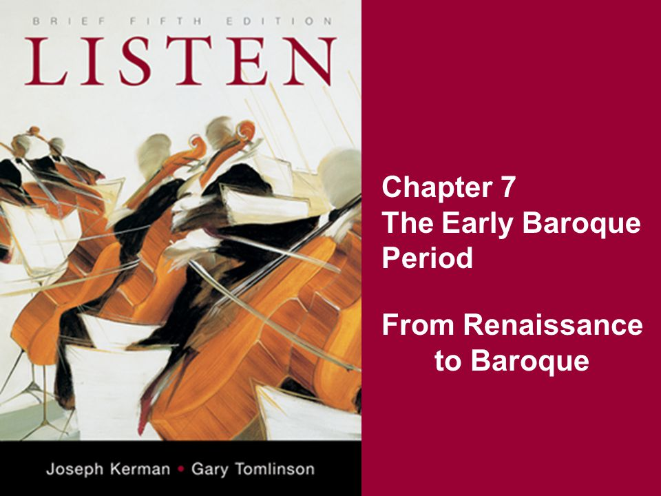 Chapter 7 The Early Baroque Period From Renaissance to Baroque