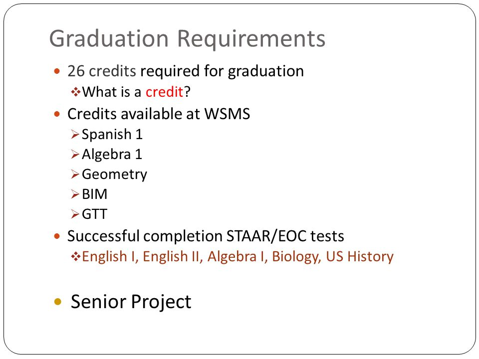 Graduation Requirements 26 credits required for graduation  What is a credit.