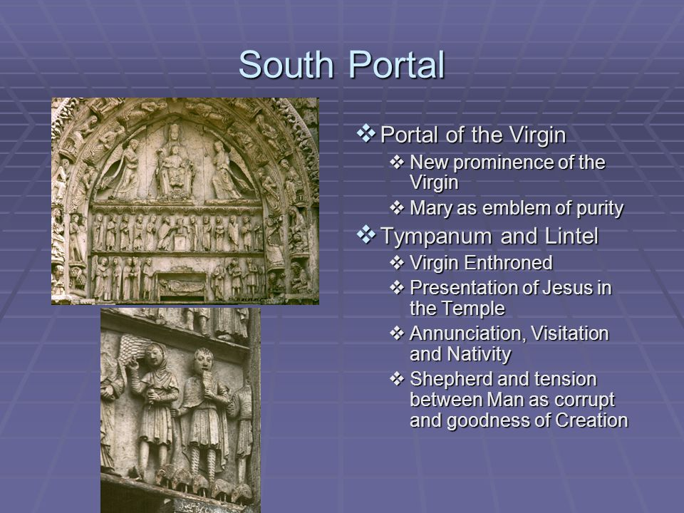 South Portal  Portal of the Virgin  New prominence of the Virgin  Mary as emblem of purity  Tympanum and Lintel  Virgin Enthroned  Presentation