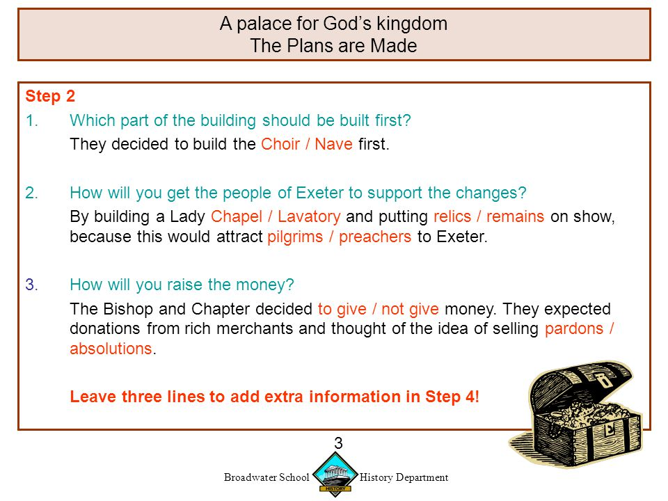 Broadwater School History Department 3 Step 2 1.Which part of the building should be built first.
