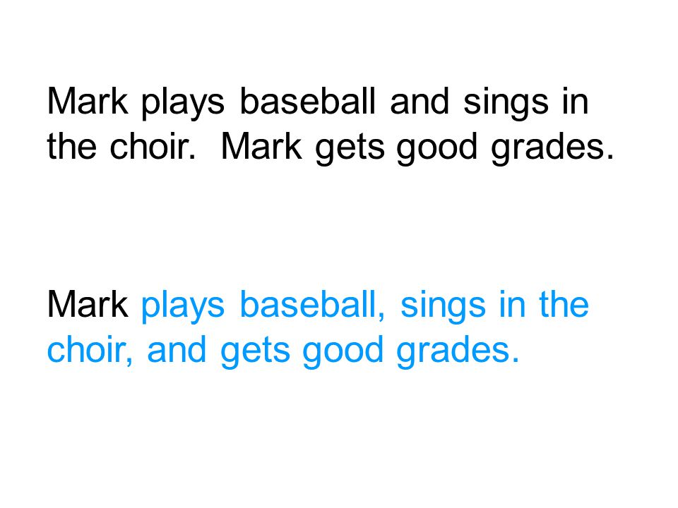 Mark plays baseball and sings in the choir. Mark gets good grades.