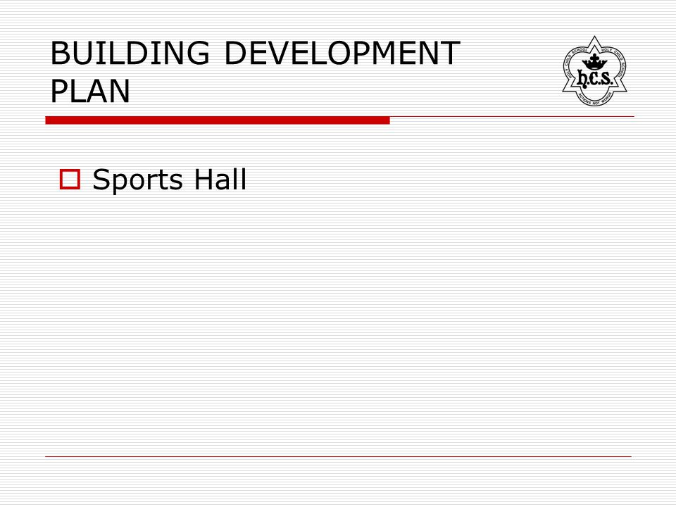 BUILDING DEVELOPMENT PLAN  Sports Hall