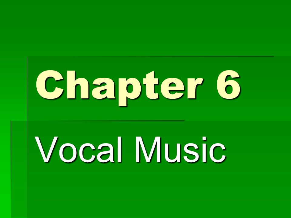 Chapter 6 Vocal Music