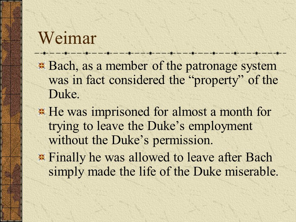 Weimar Bach serves as an organist to the Ducal Chapel and as a chamber musician.