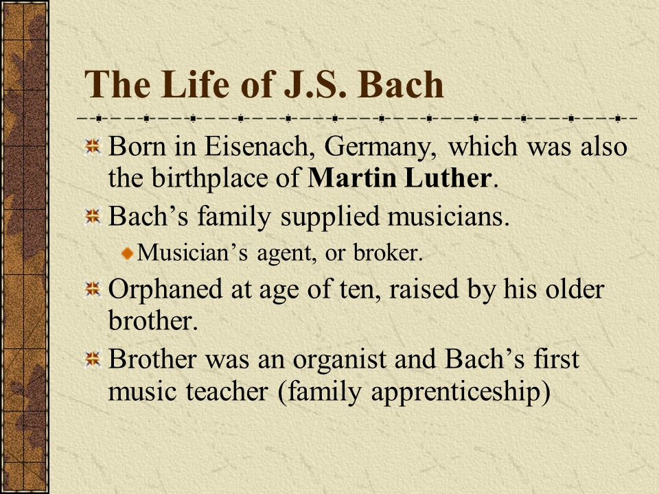 Bach's Career Early positions Arnestadt, Germany 1703-07 Organist Muhlhausen Organist.