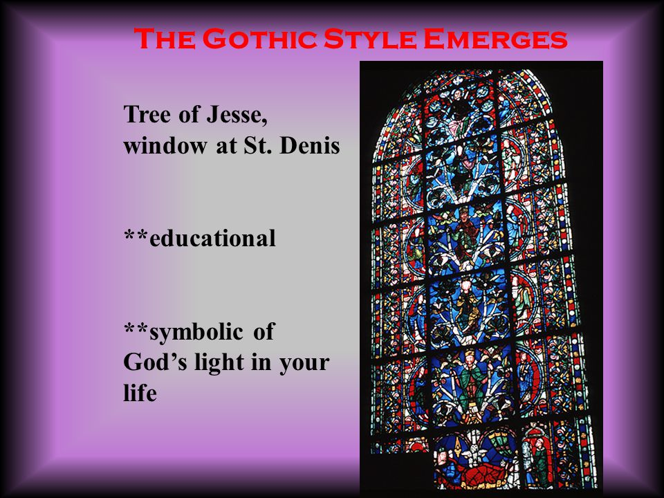 The Gothic Style Emerges Tree of Jesse, window at St.