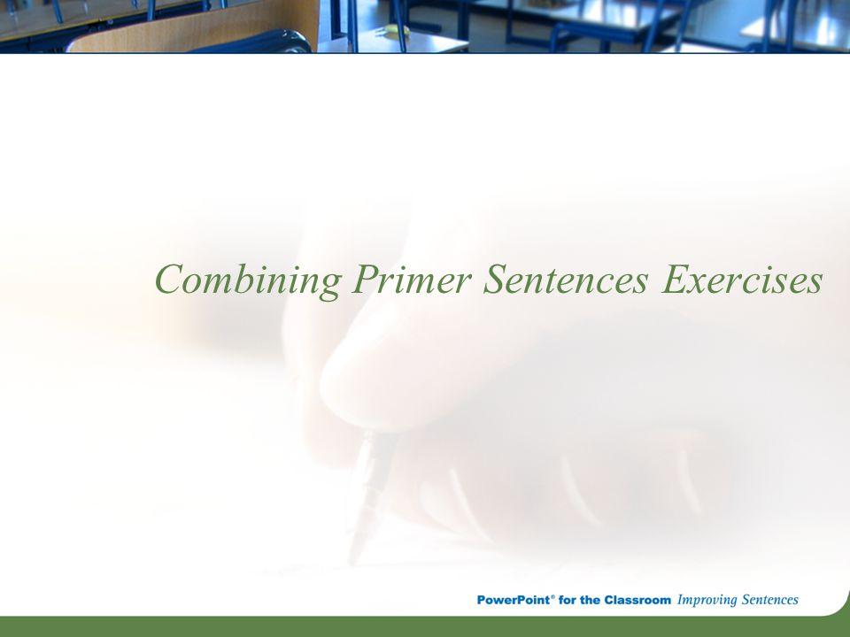 Combining Primer Sentences Exercises