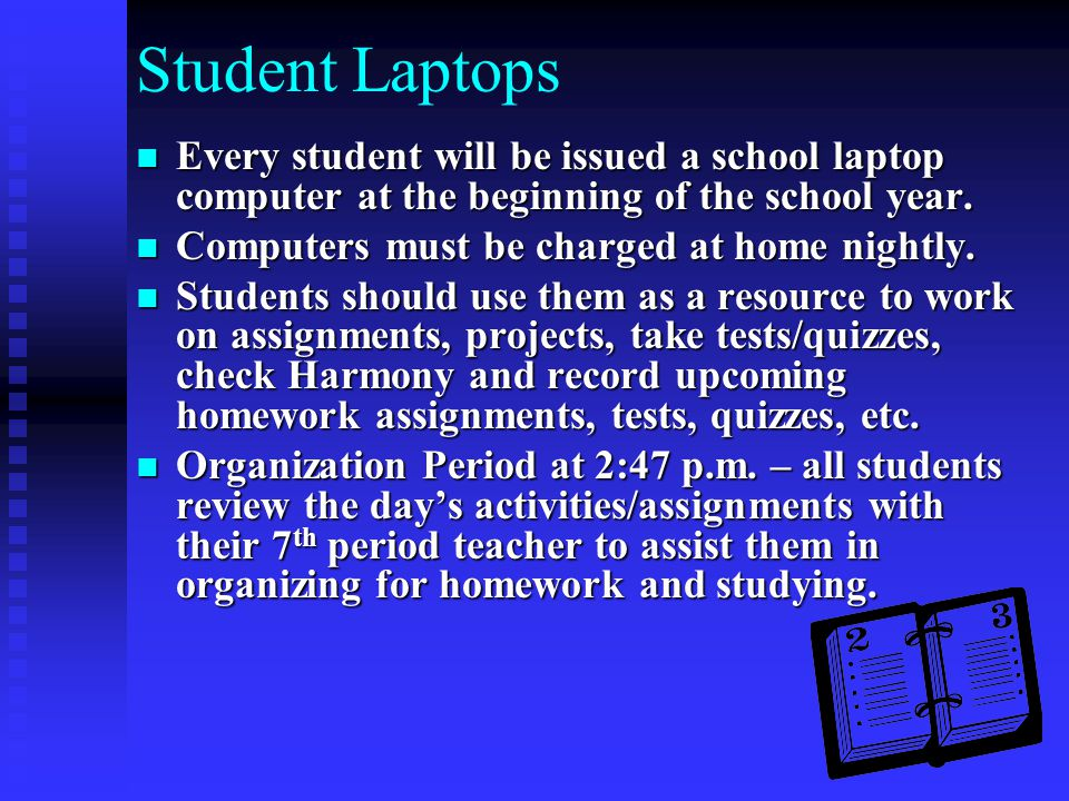 Student Laptops Every student will be issued a school laptop computer at the beginning of the school year.