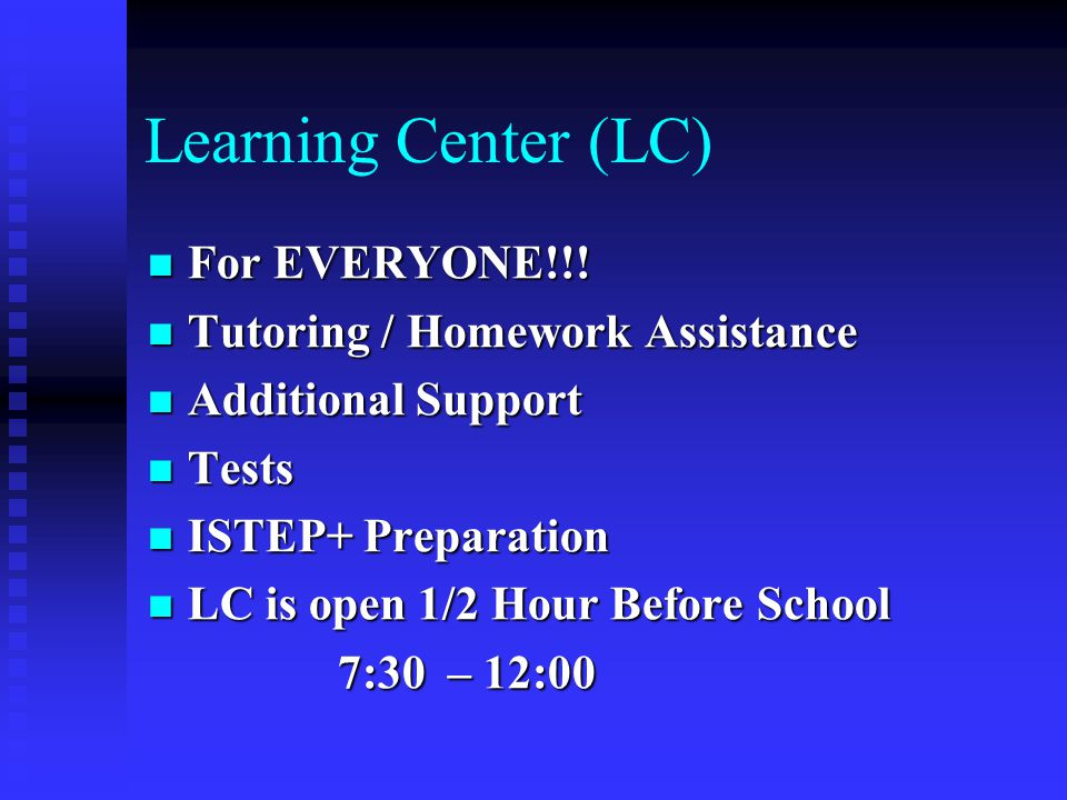 Learning Center (LC) For EVERYONE!!. For EVERYONE!!.