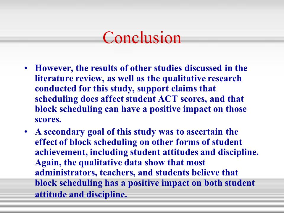 Conclusion However, the results of other studies discussed in the literature review, as well as the qualitative research conducted for this study, sup