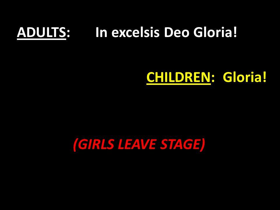 CHILDREN: Gloria! (GIRLS LEAVE STAGE)
