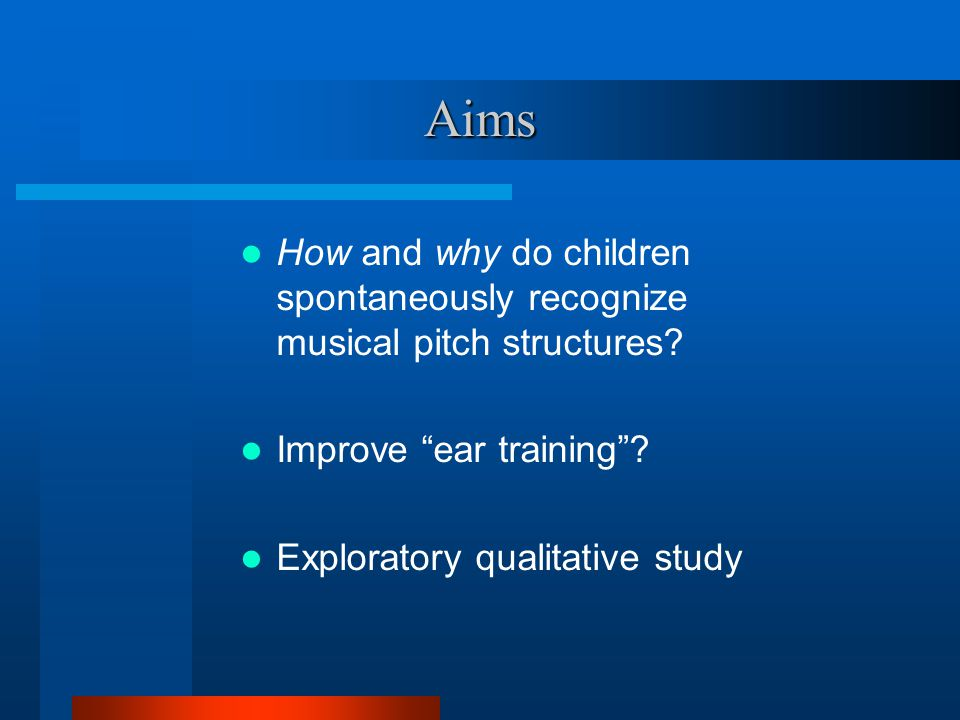 Aims How and why do children spontaneously recognize musical pitch structures.