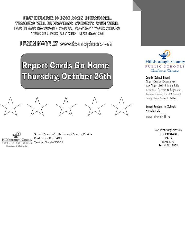 School Board of Hillsborough County, Florida Post Office Box 3408 Tampa, Florida 33601 Non-Profit Organization U.S. POSTAGE PAID Tampa, FL Permit No.