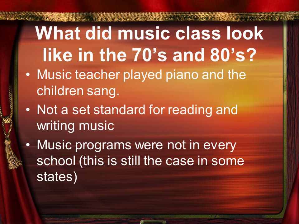 What did music class look like in the 70's and 80's.