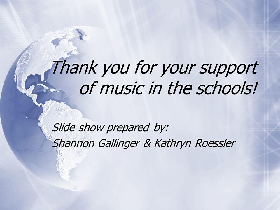 Thank you for your support of music in the schools.