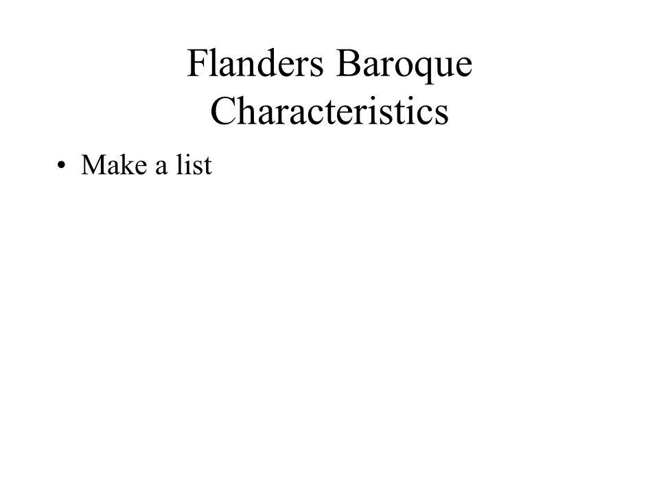 Flanders Baroque Characteristics Make a list