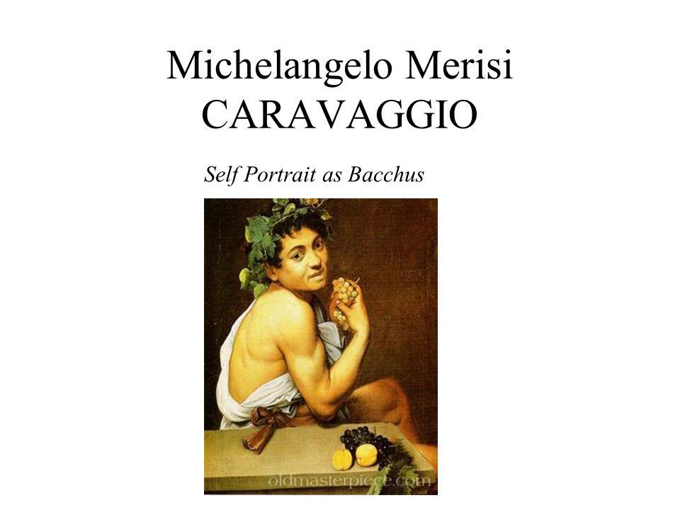 Michelangelo Merisi CARAVAGGIO Self Portrait as Bacchus