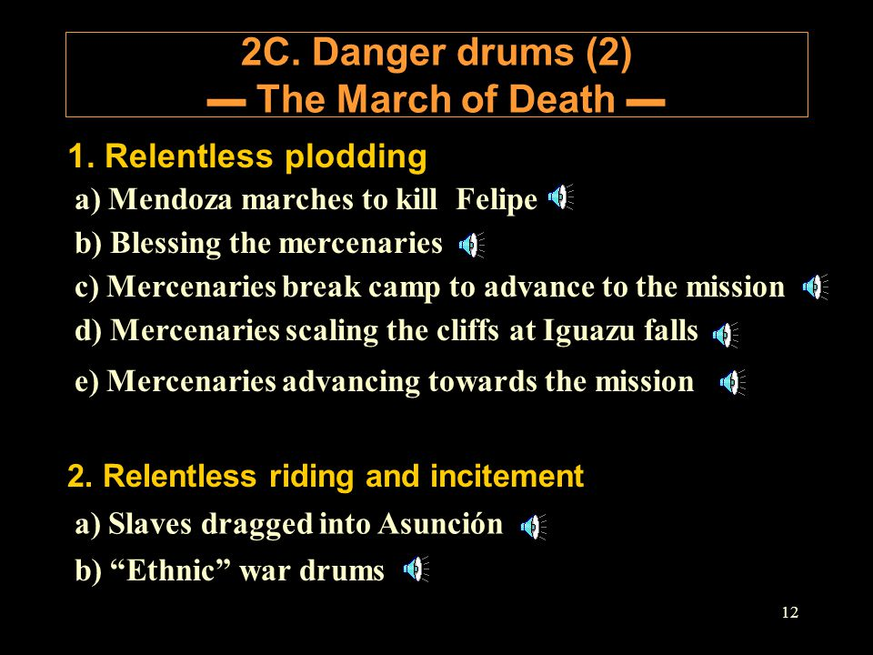 12 2C. Danger drums (2) ▬ The March of Death ▬ 1. Relentless plodding a) Mendoza marches to kill Felipe b) Blessing the mercenaries c) Mercenaries bre