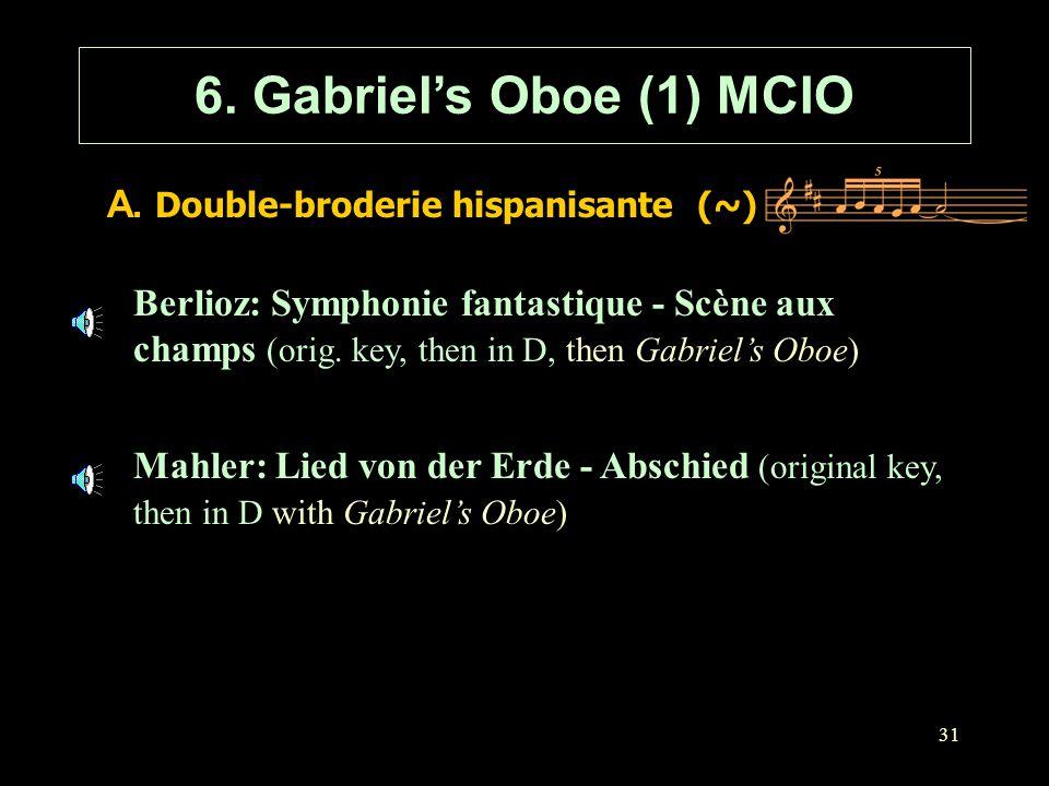31 A. Double-broderie hispanisante (~) 6. Gabriel's Oboe (1) MCIO Berlioz: Symphonie fantastique - Scène aux champs (orig. key, then in D, then Gabrie
