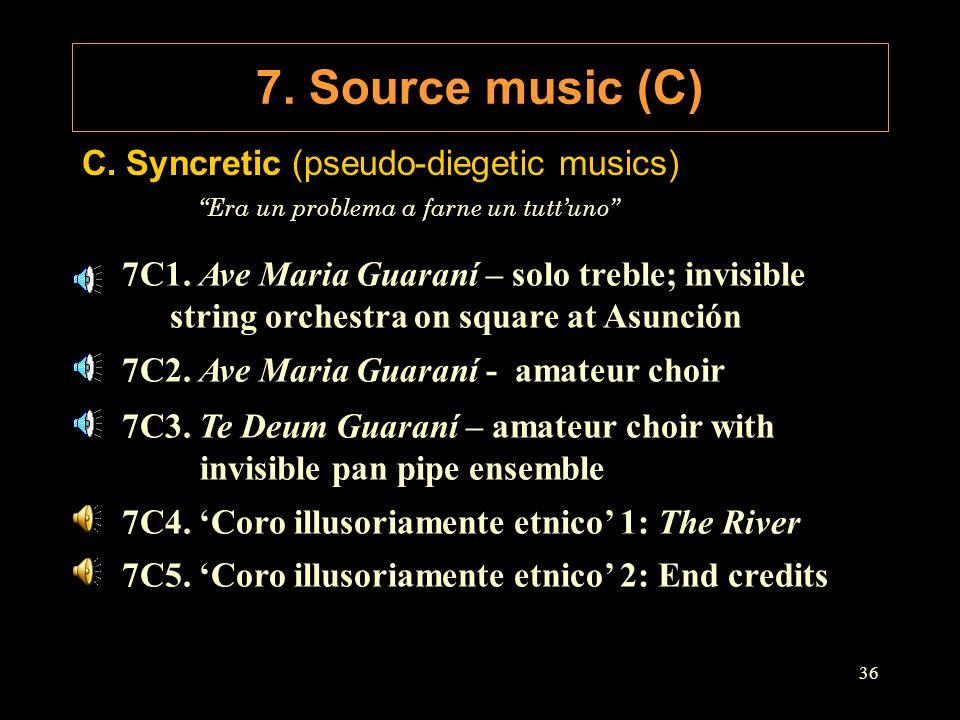 """36 C. Syncretic (pseudo-diegetic musics) """"Era un problema a farne un tutt'uno"""" 7C1. Ave Maria Guaraní – solo treble; invisible string orchestra on squ"""