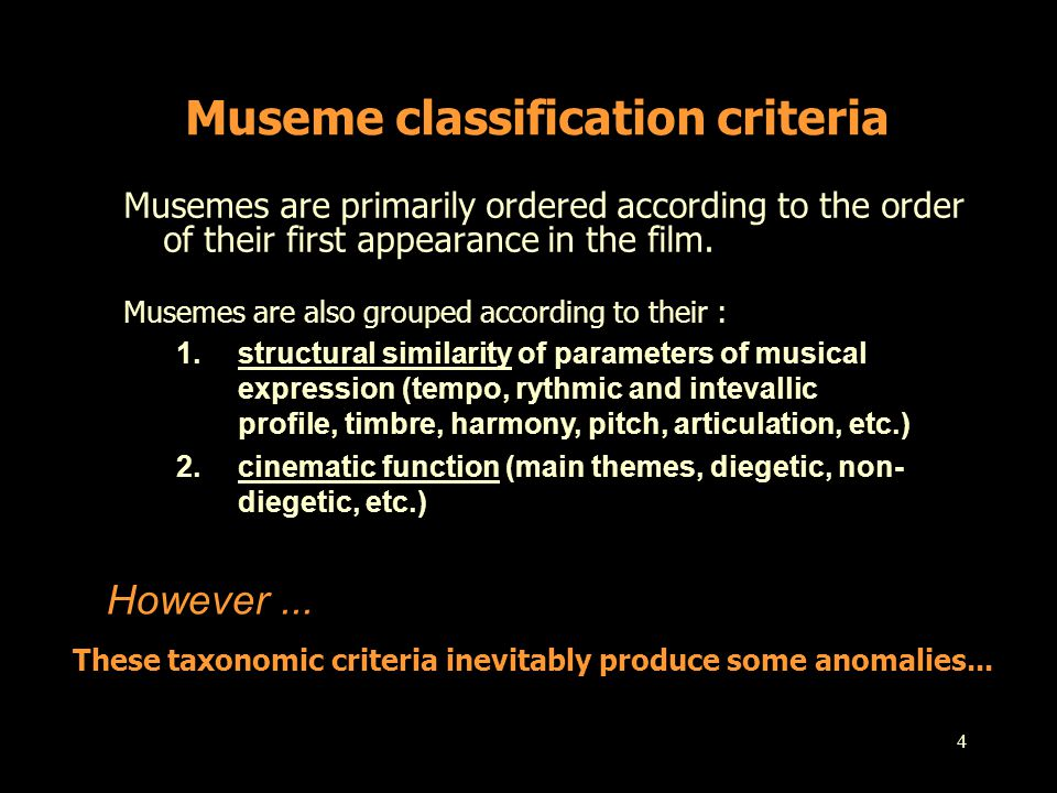 4 Museme classification criteria Musemes are primarily ordered according to the order of their first appearance in the film. Musemes are also grouped