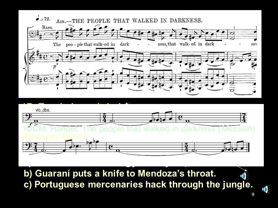 9 1: Diaboli in musica (b) 1A3b. Visceral outburst a) Mendoza, in prison, threatens Gabriel b) Mendoza's jealousy starts to erupt IOCM: shark music fr