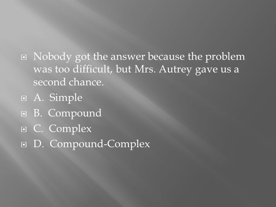  Nobody got the answer because the problem was too difficult, but Mrs.
