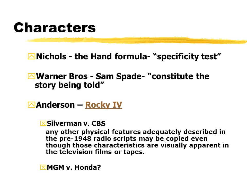 Characters yNichols - the Hand formula- specificity test yWarner Bros - Sam Spade- constitute the story being told yAnderson – Rocky IVRocky IV xSilverman v.