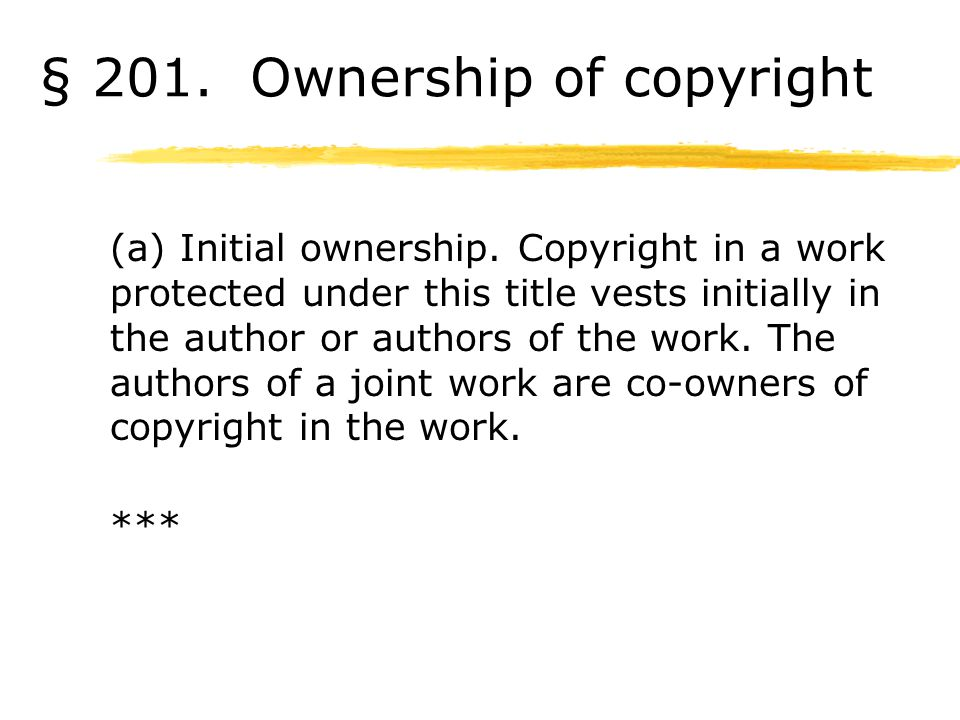 § 201. Ownership of copyright (a) Initial ownership.